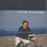 A Life of Courage: Sherwin Wine & Humanistic Judaism